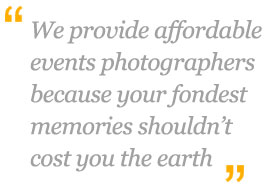 We provide affordable events photographers because your fondest memories should'nt cost you the earth